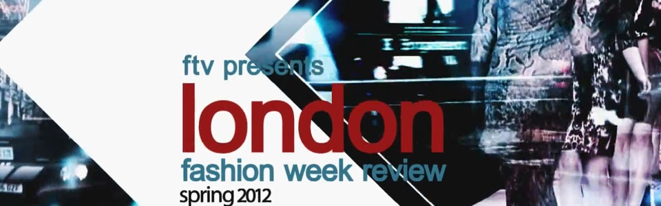 VIDEO: The Best of London Spring/Summer 2012