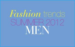 Fashion trends summer 2012 MEN