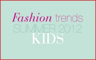 Fashion trends summer 2012 KIDS