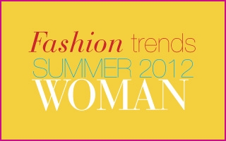 Fashion trends summer 2012 WOMAN